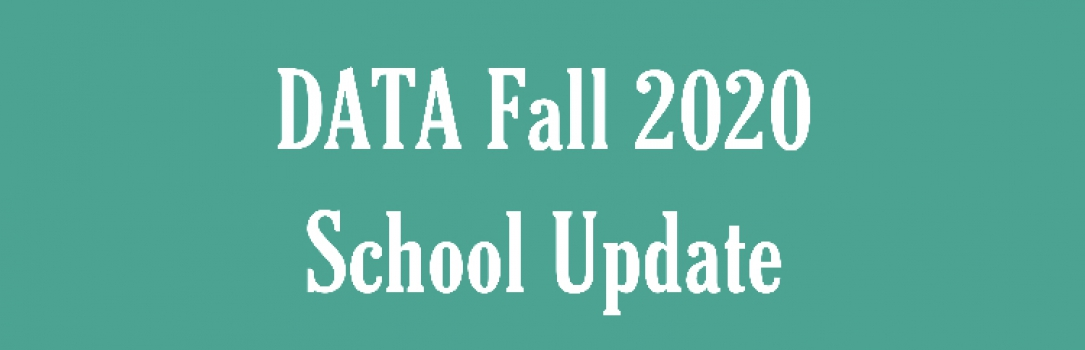DATA Fall 2020 School Update