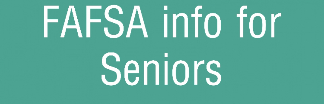 FAFSA Info for Seniors