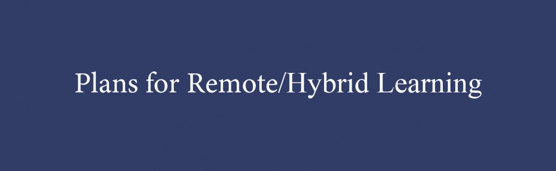 Plans for Remote/Hybrid Learning
