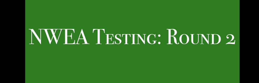 NWEA – Second Round of Testing