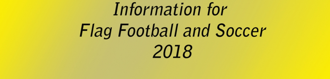 Information for Soccer and Flag Football