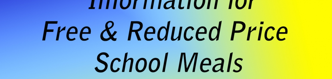 Free and Reduced Price School Meals : Info and Application
