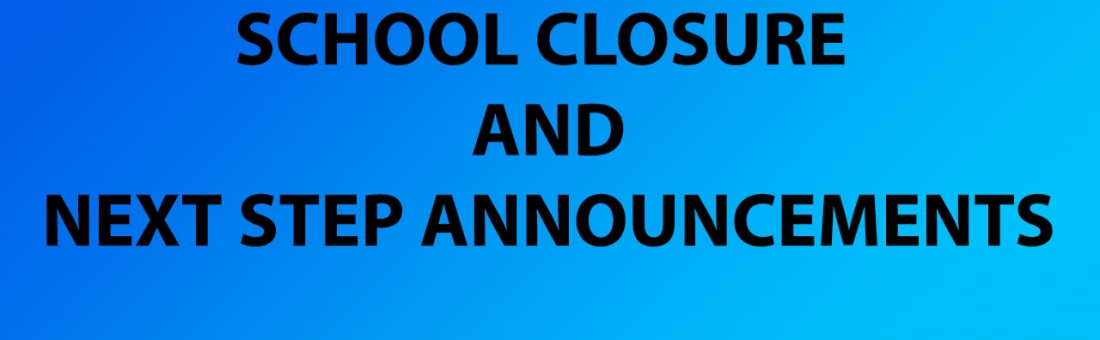 School Closure and Next Steps Announcement