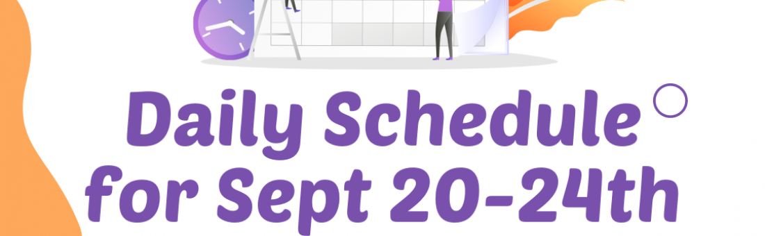 Daily Schedule for Sept 20-24th