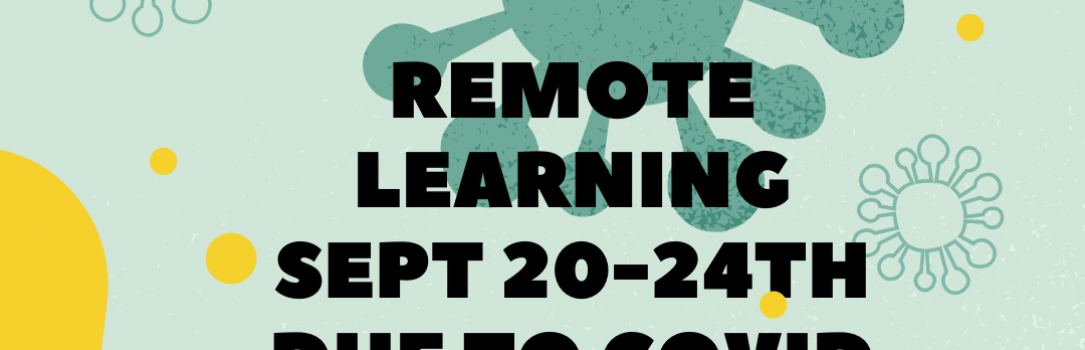 Remote Learning Sept 20-24th Due to COVID