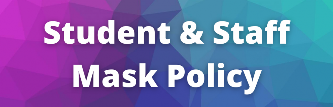 Student & Staff Mask Policy