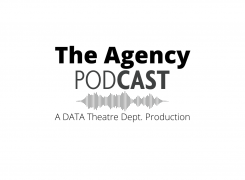 """""""The Agency"""": A DATA Theatre Dept. Podcast"""